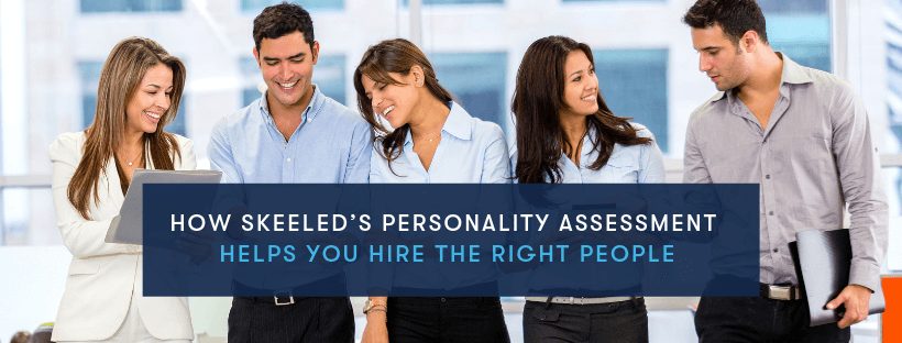 how_skeeled_s_personality_assessment_helps_you_hire_the_right_people_2